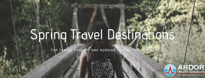 Top 5 Travel Therapy And Nursing States This Spring